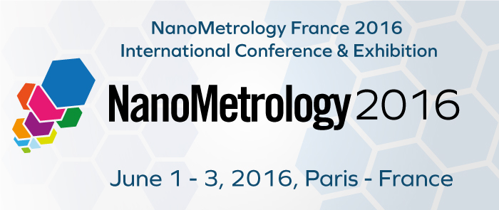 NanoMetrology France 2016 Conference & Exhibition - Paris, France