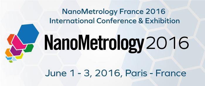 NanoMetrology France 2016 Conference & Exhibition - Paris, France