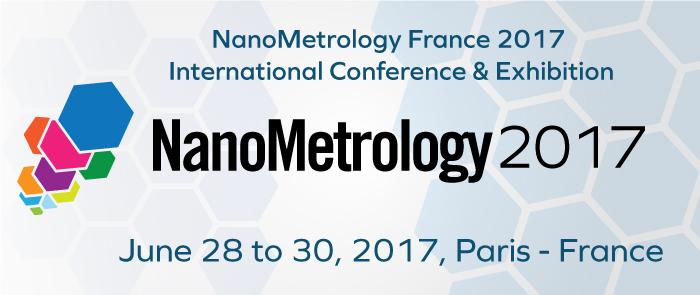 NanoMetrology France 2017 Conference & Exhibition - Paris, France